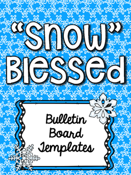 """""""Snow"""" Blessed Bulletin Board Templates"""