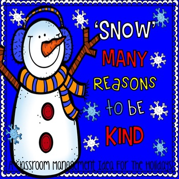 'Snow' Many Reasons to Be Kind--A Classroom Management Ide