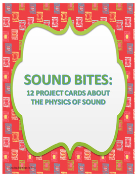 """Sound Bites"" Project Cards: The Physics of Sound"