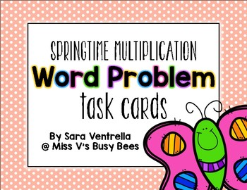{Springtime} Multiplication Word Problem Task Cards