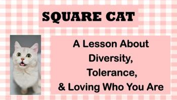 """Square Cat"" Diversity Tolerance Lesson Character Ed 4 vid"
