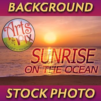 "! ""Sunrise on the Ocean"" - Photograph - Ocean Background -"