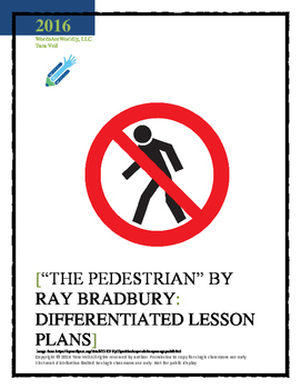 """THE PEDESTRIAN"" BY RAY BRADBURY: DIFFERENTIATED LESSON PLANS"