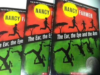 """""""The Ear, the Eye, and the Arm"""" books, by Nancy Farmer - L"""