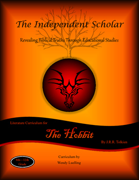 """""""The Hobbit"""" - Unit Study Guide by The Independent Scholar"""