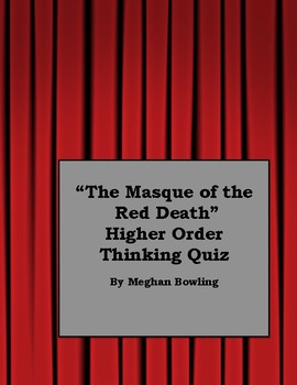 """The Masque of the Red Death"" Higher Order Thinking Quiz"