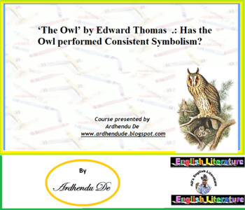 'The Owl' by Edward Thomas: Has the Owl performed Consiste