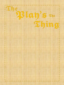 """""""The Play's the Thing"""": Theatre Unit for All Classrooms!"""