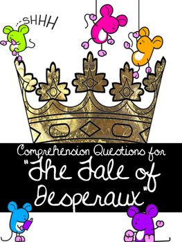 """""""The Tale of Desperaux"""" Comprehension Questions for Novel"""