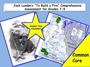"""To Build a Fire"" by Jack London Reading Assessment—Grades 7-9"