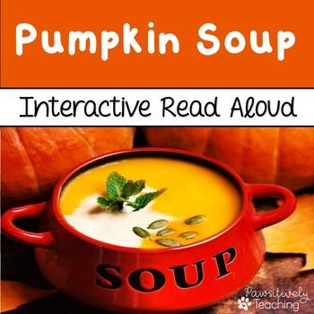 Pumpkin Soup Interactive Read Aloud