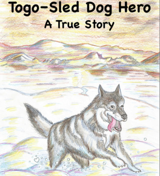 """Togo–Sled Dog Hero, A True Story"",  Readers Theater Scrip"