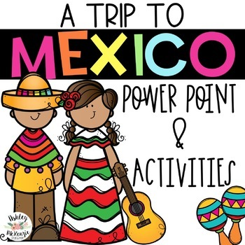 """Trip to Mexico"" Power Point & Activities Pack!"