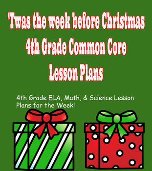 'Twas the Week Before Christmas 4th Grade Common Core Less