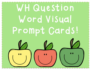 """""""WH"""" Question Visual Prompt Cards"""