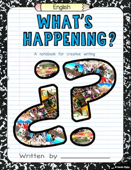 """""""What's Happening?"""" – Creative Writing Journal/Worksheet A"""
