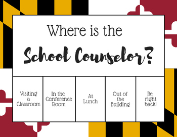 """""""Where is the School Counselor?"""" Office door sign - Maryland Flag"""