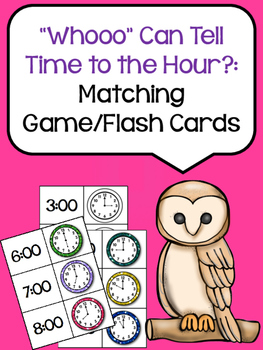 """""""Whooo"""" Can Tell Time To the Hour? (Matching Game/Flash Cards)"""