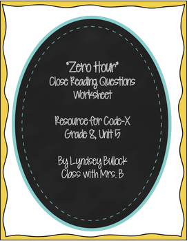 """Zero Hour"" Close Reading Worksheet for Code-X Unit 5"