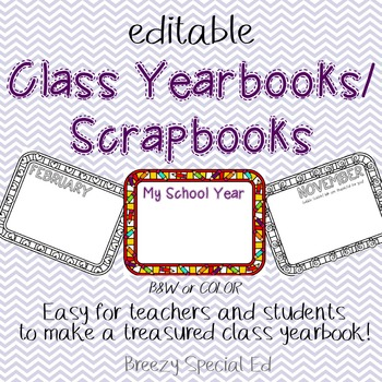End of the Year Class Scrapbook / Yearbook *Editable*
