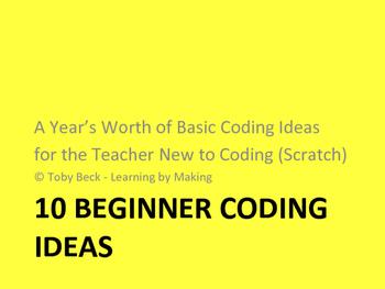10 Beginner Coding Ideas: A Year's Worth of Coding (Scratc