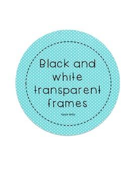 10 Black Border and Transparent Frames