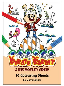 10 Colouring In Sheets - Pirate Rabbit & his motley crew -