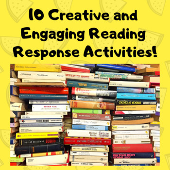 10 Creative Ways to Respond to Fiction!
