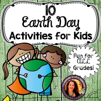 10 Earth Day Activities:   For Earth Day or ANY Day!