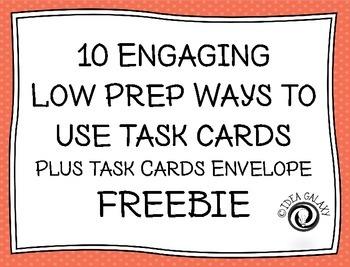 10 Engaging Low Prep Ways to Use Task Cards FREEBIE