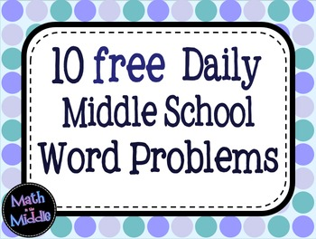 10 Daily Middle School Math Word Problems - FREE