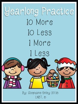 10 More, 10 Less, 1 More, 1 Less - Yearlong Practice