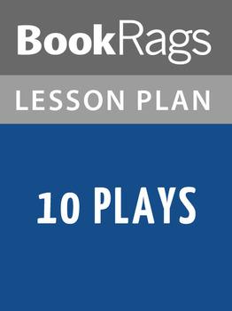 10 Plays Lesson Plans