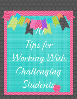 10 Tips for Working With Challenging Students