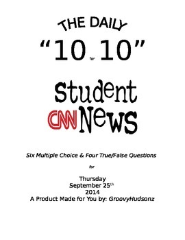 THE DAILY 10 for 10 CNN STUDENT NEWS Current Events Quiz Q