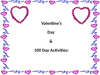 100 Day/ Valentines themed activities