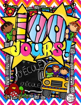 100 Days of School ~ French ~ 100 jours d'école