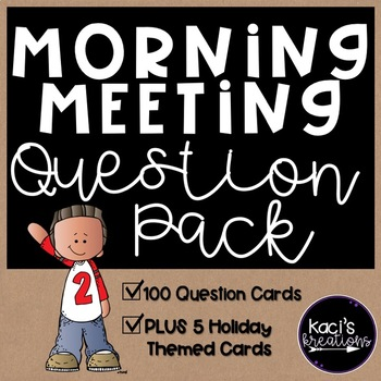 100 Morning Meeting Question Cards PLUS 5 Holiday Themed Q