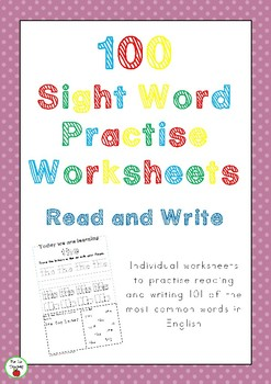 100 Sight Word Practise Worksheets