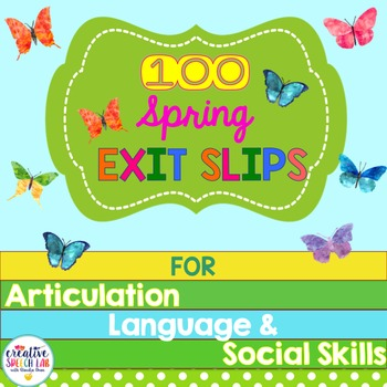 100 Spring Exit Slips for Articulation, Language and Socia