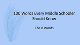 100 Words Every Middle Schooler Should Know- The B Words