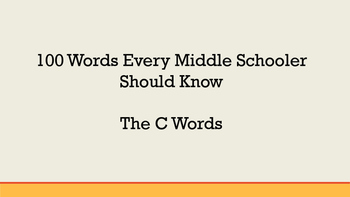 100 Words Every Middle Schooler Should Know- The C Words