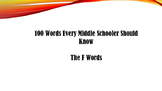 100 Words Every Middle Schooler Should Know- The F Words