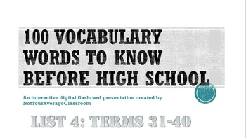 100 Words to Know Before High School List 4: words 31-40 EDITABLE