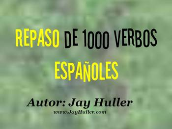 1000 Spanish Verbs To Help Students With Reading, Writing,
