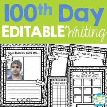 100th Day EDITABLE Writing Pack