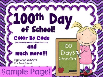 100th Day of School Color by Code Addition and So Much Mor