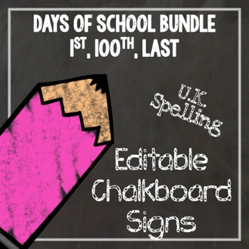 100th Day of School Editable Chalkboard Sign - BUNDLE UK Spelling