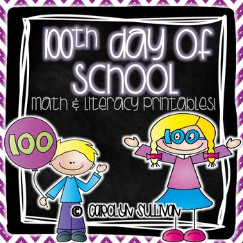 100th Day of School Literacy and Math NO PREP Printables