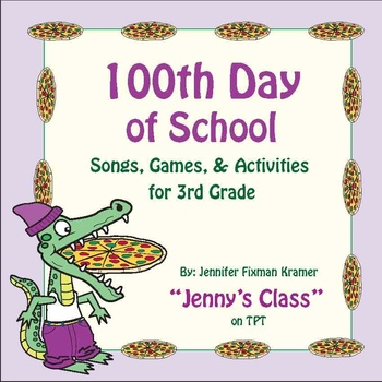100th Day of School - 3rd Grade Songs and Activities / 75